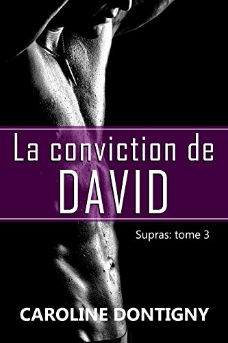 La conviction de David: Supras, tome 3