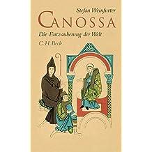 Canossa: Die Entzauberung der Welt