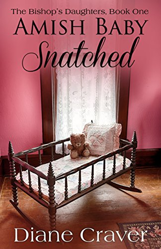 Amish Baby Snatched The Bishop S Daughters Book 1