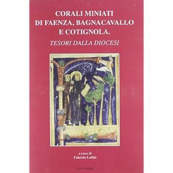 Corali Miniati Di Faenza, Bagnacavallo E Cotignola. Tesori Dalla Diocesi