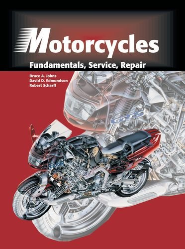 Motorcycles: Fundamentals, Service, Repair: Fundamentals, Service and Repair -