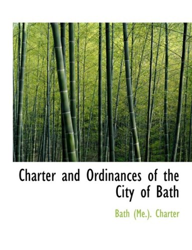 Charter and Ordinances of the City of Bath