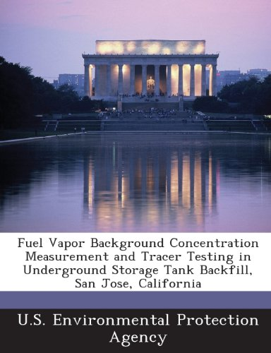 Fuel Vapor Background Concentration Measurement and Tracer Testing in Underground Storage Tank Backfill, San Jose, California (Fuel Vapor)