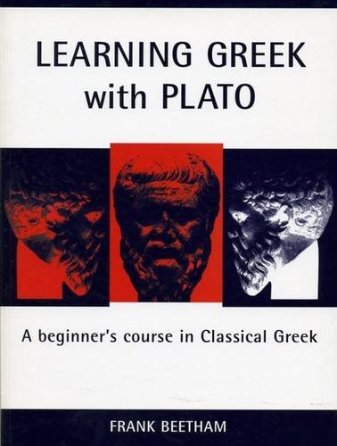 Learning Greek with Plato: A Beginner's Course in Classical Greek (Bristol Phoenix Press Classical Handbooks)