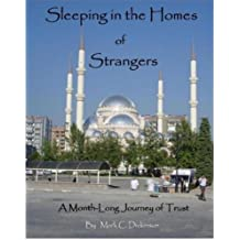Sleeping in the Homes of Strangers: A Month-Long Journey of Trust (English Edition)