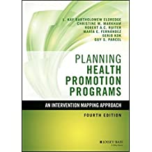 Planning Health Promotion Programs: An Intervention Mapping Approach (Jossey–Bass Public Health)