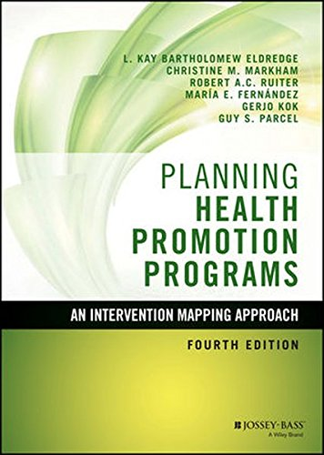 Planning Health Promotion Programs: An Intervention Mapping Approach (Jossey-Bass Public Health / Health Services Text)