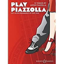 Play Piazzolla: 13 Tangos von Astor Piazzolla. Gitarre.
