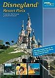 Disneyland Resort Paris: Entdecken Sie Europas größte Erlebniswelt (Freizeitführer)