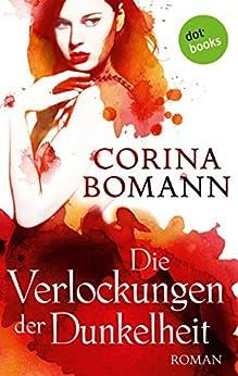 Die Verlockungen der Dunkelheit - Ein Romantic-Mystery-Roman: Band 7 von [Bomann, Corina]
