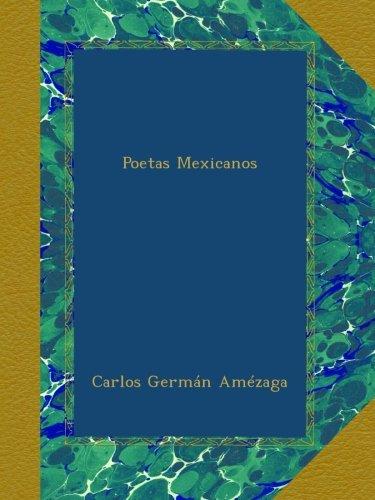 Descargar Libro Poetas Mexicanos de Carlos Germán Amézaga