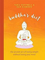 Buddha's Diet: The Ancient Art of Losing Weight Without Losing Your Mind (English Edition)