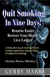Quit Smoking in Nine Days: Breathe Easier, Restore Your Health, Live Longer!