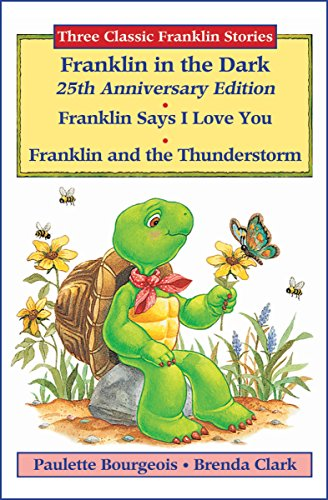 Franklin in the Dark (25th Anniversary Edition), Franklin Says I Love You, and Franklin and the Thunderstorm (Classic Franklin Stories) (English Edition)