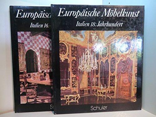 Europäische Möbelkunst. Italien 16. - 18. Jahrhundert und Italien 18. Jahrhundert. Zwei Bände