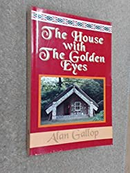 The House with the Golden Eyes: Unlocking the Secret History of the Maori Meeting House