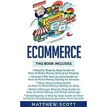 Ecommerce: Shopify, Amazon FBA, Ebay, Retail Arbitrage, Dropshipping (English Edition)