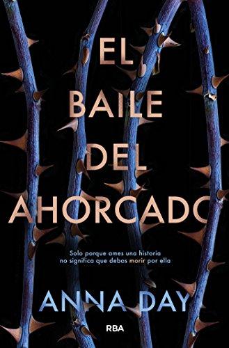 El baile del ahorcado (FICCIÓN YA) eBook: Anna Day, Blanca Rodríguez, Ana Isabel Sánchez: Amazon.es: Tienda Kindle
