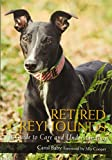 Retired Greyhounds: A Guide to Care and Understanding - Carol Baby