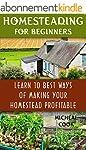 Homesteading For Beginners: Learn 10...