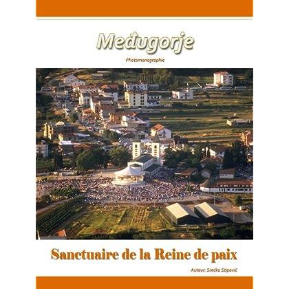 Medjugorje – Sanctuaire de la Reine de paix: Sanctuaire de la Reine de paix, le lieu de l'amour, de la prière et du pardon.