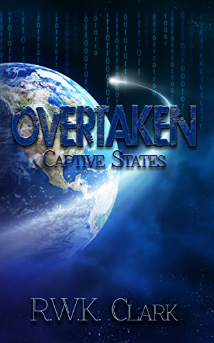 Overtaken: Captive States (English Edition)