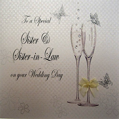 WHITE COTTON CARDS-TO A SPECIAL Sister und Schwägerin On Your Wedding Day handgefertigt Hochzeit Karte mit Champagner Gläser