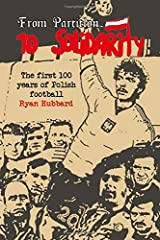 From Partition to Solidarity: The first 100 years of Polish football Paperback