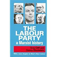 LABOUR PARTY, THE: A Marxist History