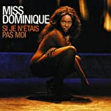 Songtexte von Miss Dominique - Si Je N'Etais Pas Moi
