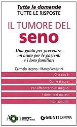 Il tumore del seno. Una guida per prevenire, un aiuto per le pazienti e i loro familiari