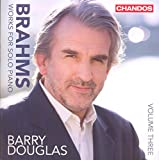 Brahms: Solo Piano Works Vol. 3 [Barry Douglas] [Chandos: CHAN 10833]