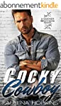 Cocky Cowboy: A Second Chance Romance...