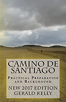 Camino de Santiago - Practical Preparation and Background (CaminoGuide.net eBooks) by [Kelly, Gerald]