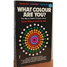 What Colour are You?: Way to Health Through Colour