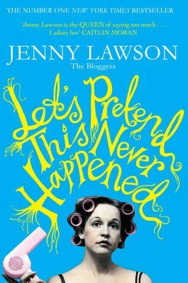 [Let's Pretend This Never Happened] (By: Jenny Lawson) [published: May, 2013]