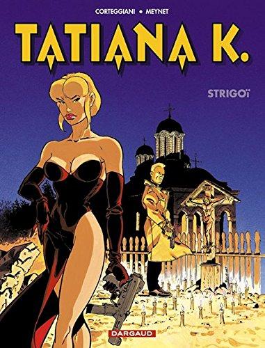Tatiana K., tome 2 : Strigoï