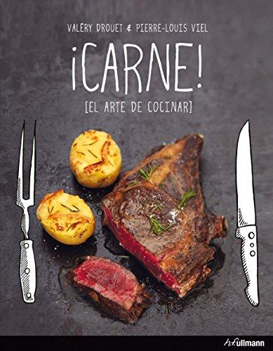 Carne. El Arte De Cocinar Con Carne