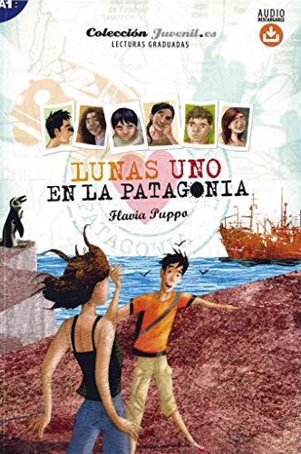 Lunas Uno: En la Patagonia: Lektüre mit Hördateien als Download (Lunas.es)