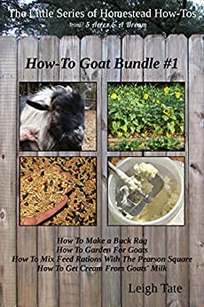 How-To Goat Bundle #1 (The Little Series of Homestead How-Tos Bundled Editions) (English Edition) di [Tate, Leigh]