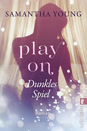 Play On - Dunkles Spiel: Roman von [Young, Samantha]