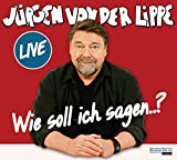 Jürgen von der Lippe 'Wie soll ich sagen ?'