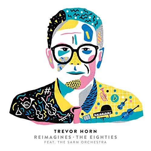 Trevor Horn Reimagines The Eig...