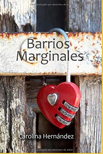 Barrios Marginales: Basado en hechos reales Uno