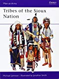 Tribes of the Sioux Nation (Men-at-Arms, Band 344)