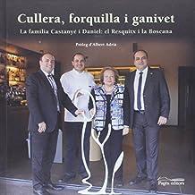 Cullera, forquilla i ganivet: La família Castanyé i Daniel: el Resquitx i la Boscana (Vària Cuina)