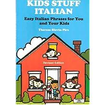 Kids Stuff Italian: Easy Italian Phrases to Teach Your Kids (Bilingual Kids)