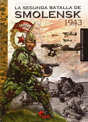 SEGUNDA BATALLA DE SMOLENSK 1943, LA por JAVIER ORME・O