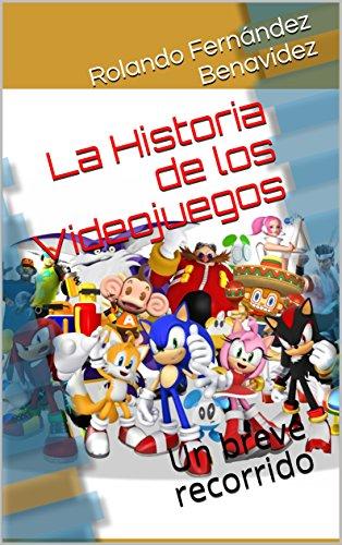 La Historia de los Videojuegos: Un breve recorrido