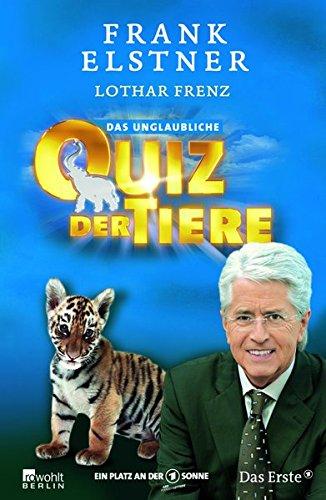 Das unglaubliche Quiz der Tiere.